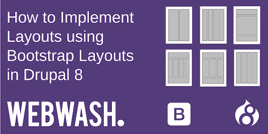 How to Implement Layouts using Bootstrap Layouts in Drupal 8 - WebWash