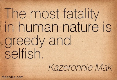 Kazeronnie Mak The Most Fatality In Human Nature Is Greedy And