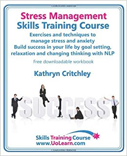 Stress Management Skills Training Course. Exercises and ...
