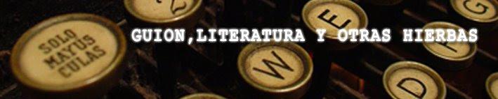 Guion literatura y otras hierbas