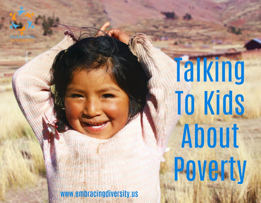 Talking To Kids About Poverty: Raising Respectful And Compassionate Children - Embracing Diverstity