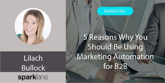 5 Reasons Why You Should Be Using Marketing Automation for B2B