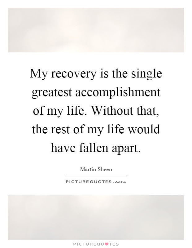 My Recovery Is The Single Greatest Accomplishment Of My Life