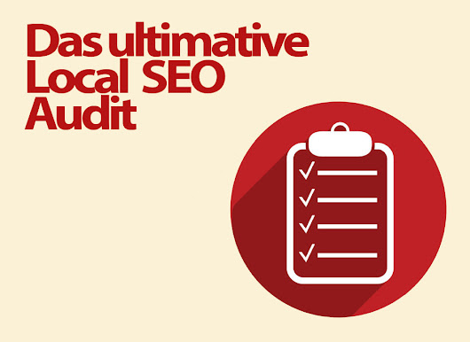 Das ultimative Local SEO Audit – die Anleitung