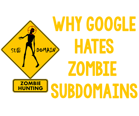 Why Google Dislikes Zombie Sub-Domains - The SEM Post