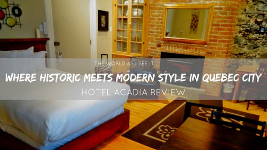 Hotel Acadia - Historic Meets Modern Style * The World As I See It