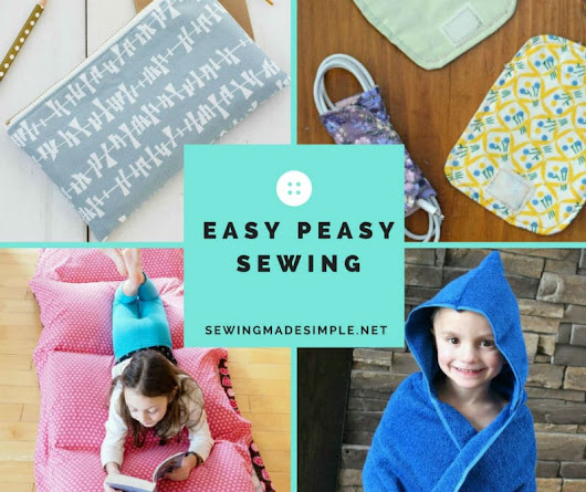 Easy Peasy Sewing Projects for Novice Seamstress•Sewing Made Simple