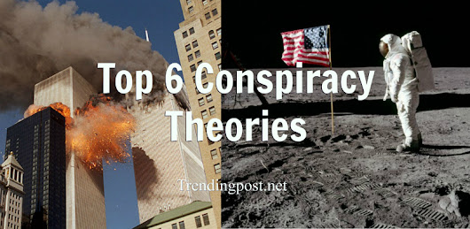 These 6 conspiracy theories will always be an issue of debate  - Trending Post