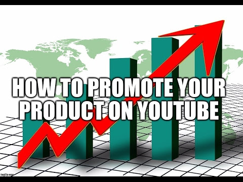 How-To promote your product on youtube 3 steps advertising marketing business product 2017