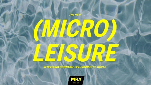 The New (Micro) Leisure: Redefining Downtime in a Connected World