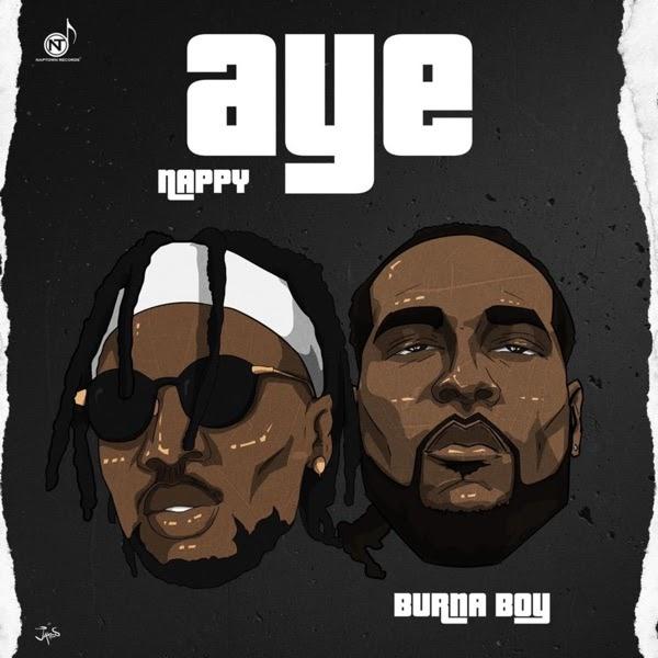 Nappy & Burna Boy - Aye