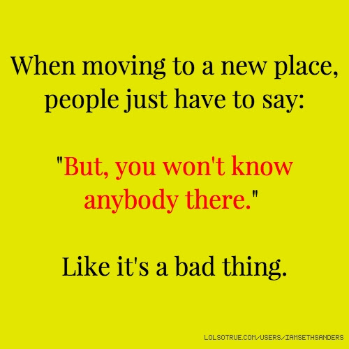 Quotes About Moving New Place 21 Quotes