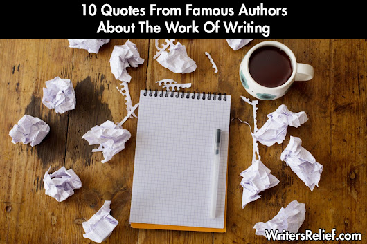 10 Quotes From Famous Authors About The Work Of Writing
