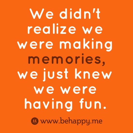 Quotes About Fun Memories 40 Quotes