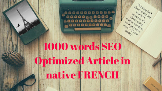illapage00 : I will write 1000 words SEO optimized article in native french for $25 on www.fiverr.com