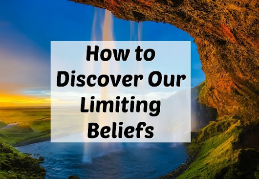 How to Discover our Limiting Beliefs (& Reach Our Goals)