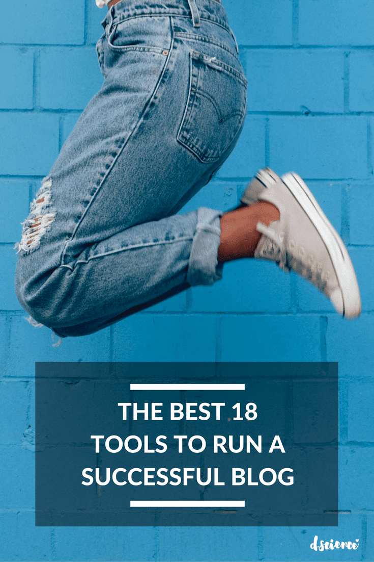The Best 18 Tools to Run a Successful Blog