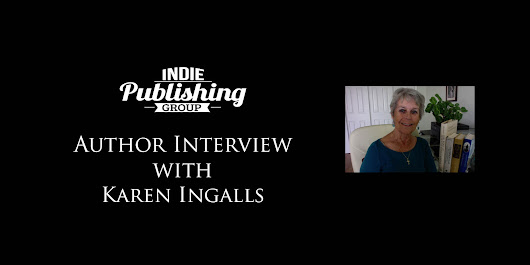Author Interview with Karen Ingalls | Indie Publishing Group