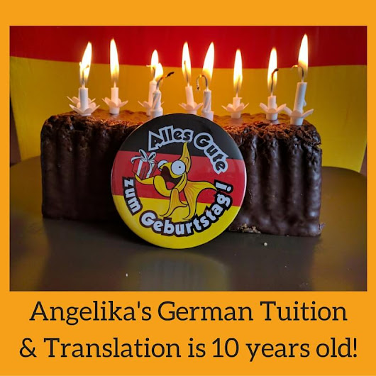 Happy 10th Birthday Angelika's German Tuition & Translation! - Angelika's German Tuition & Translation
