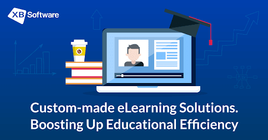 Boosting Up Educational Efficiency with eLearning Solutions - XB Software