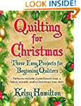 Quilting for Christmas: Three Easy Pr...