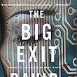 The Big Exit: A Novel - Kindle edition by David Carnoy. Mystery, Thriller & Suspense Kindle eBooks @ Amazon.com.