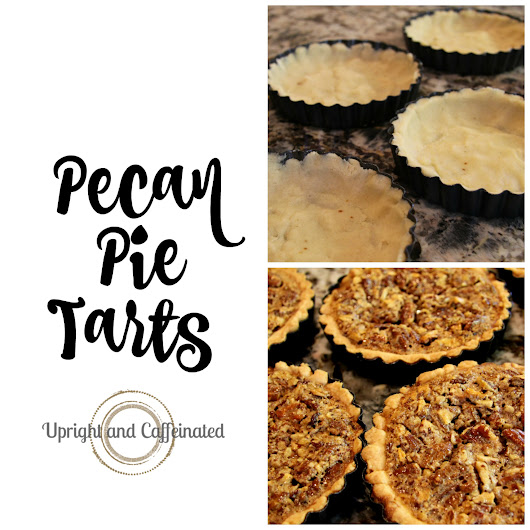Pecan Pie Tarts - Upright and Caffeinated