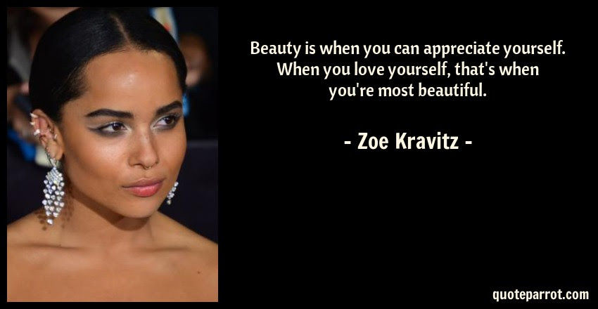 Beauty Is When You Can Appreciate Yourself When You Lo By Zoe