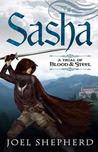 Sasha (A Trial of Blood & Steel #1)