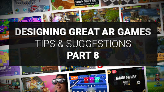 What the Best AR Games Teach Us? - Designing Great AR Games: Tips & Suggestions – Part 8