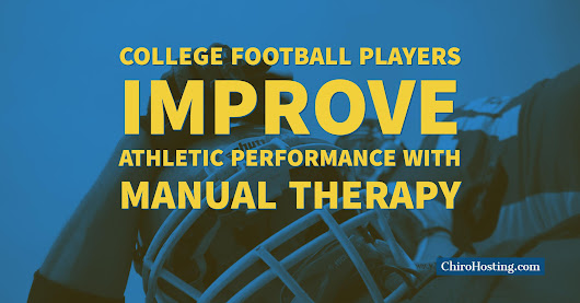 College Football Players Improve Athletic Performance with Manual Therapy  - Prescott, AZ Chiropractor - Weary Chiropractic Clinic