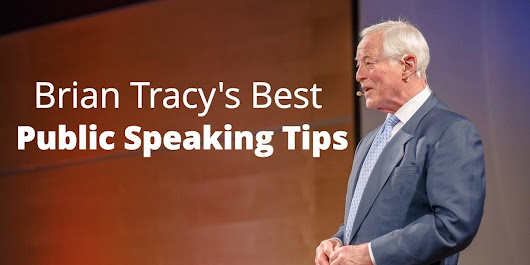 Brian Tracy's Ultimate List of Public Speaking Tips
