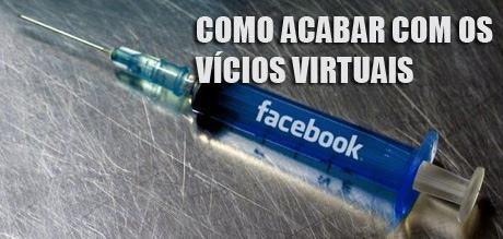 Como acabar com os vícios virtuais