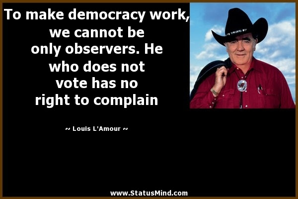 To Make Democracy Work We Cannot Be Only Statusmindcom