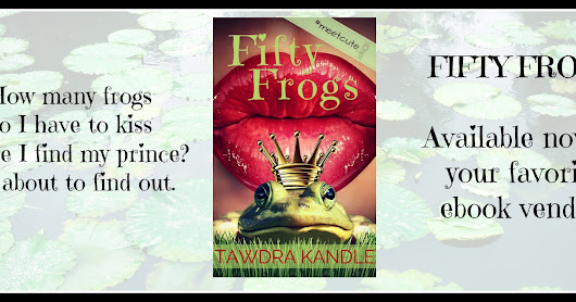 Fifty Frogs by Tawdra Kandle is Live Today!