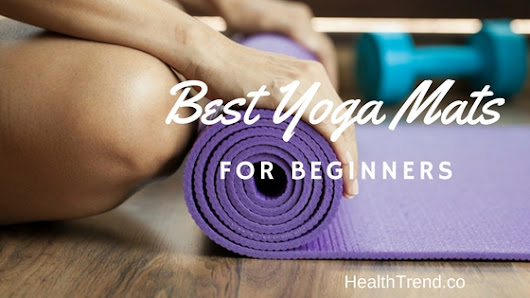 Best Yoga Mats for Beginners - Health Trend