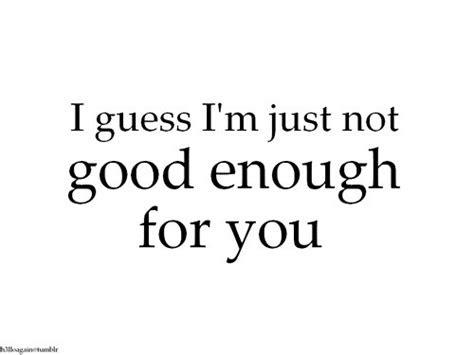 Imágenes De When You Feel Not Good Enough Quotes