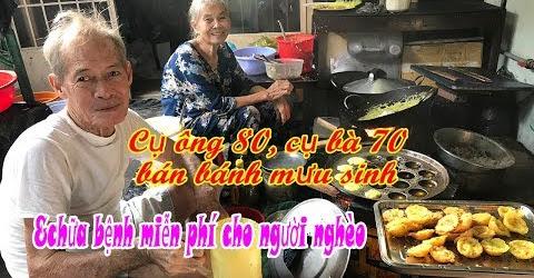 Vợ chồng bà lão gù bán bánh xèo bánh khọt để chữa bệnh miễn phí cho người nghèo