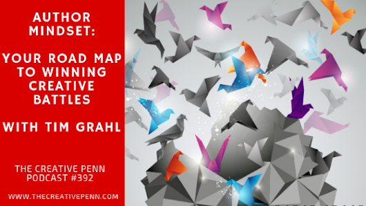 Author Mindset: Your Road Map To Winning Creative Battles With Tim Grahl | The Creative Penn