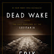 Book Review: Dead Wake by Erik Larson