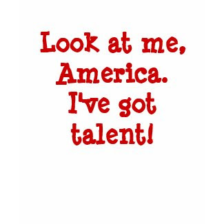 Look at me, America. I've Got Talent! shirt