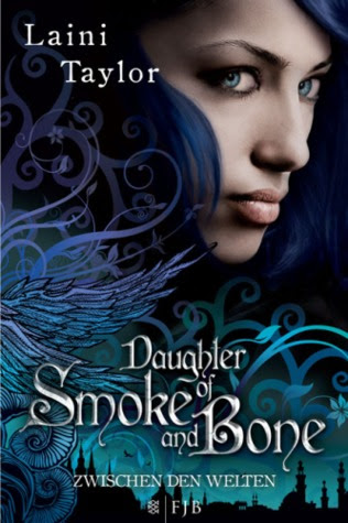 Daughter of Smoke and Bone: Zwischen den Welten (Daughter of Smoke & Bone, #1)