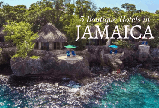 5 Boutique Hotels in Jamaica (and what to do while you're there)