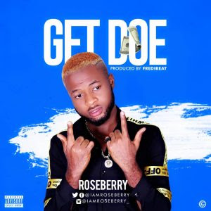 Download Music Mp3:- Roseberry – Get Doe