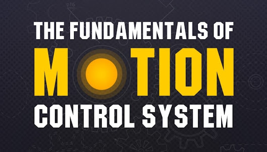 The Fundamentals of Motion Control System [Infographic]
