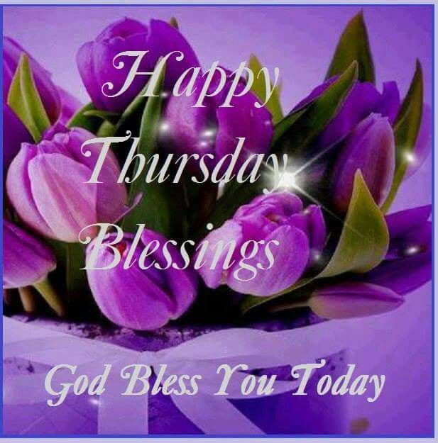 Happy Thursday Blessings God Bless You Today Pictures Photos And