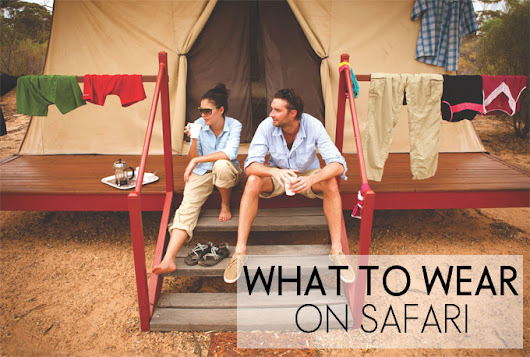 What to Wear on Safari - Oh! Travelissima | The Beauty of Travel