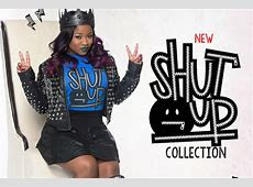 SHUT UP! REGINAE CARTER LAUNCHES NEW CLOTHING LINE