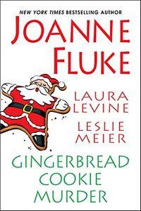 Gingerbread Cookie Murder by Joanne Fluke, Laura Levine, and Leslie Meier