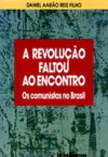 """""""A Revolução Faltou ao Encontro"""", de Daniel Aarão Reis (Foto: Reprodução)"""